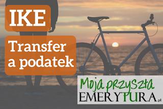 Przeniesienie IKE lub IKZE a podatek Belki (wypłata transferowa)