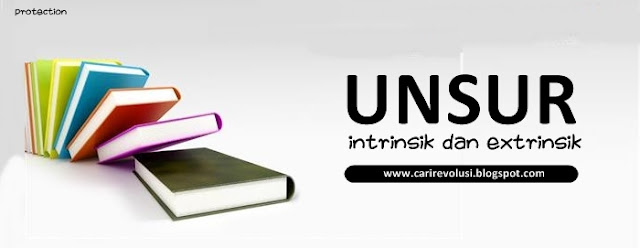 Unsur intrinsik dan ekstrinsik novel, macam unsur intrinsik novel, unsur ekstrinsik novel, jenis unsur intrinsik dan ekstrinsik novel