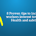 8 Proven tips to increase workers interest towards Health and safety?