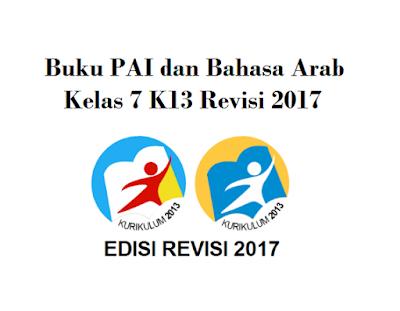 Buku PAI dan Bahasa Arab Kelas 7 K13 Revisi 2017 | Pendidikan