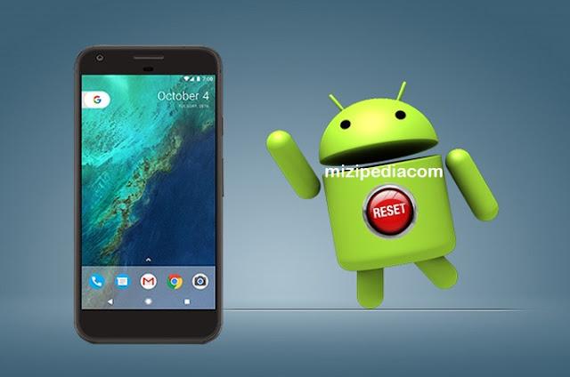Apa yang harus Kita Ketahui sebelum mengatur ulang Handphone Android saya.