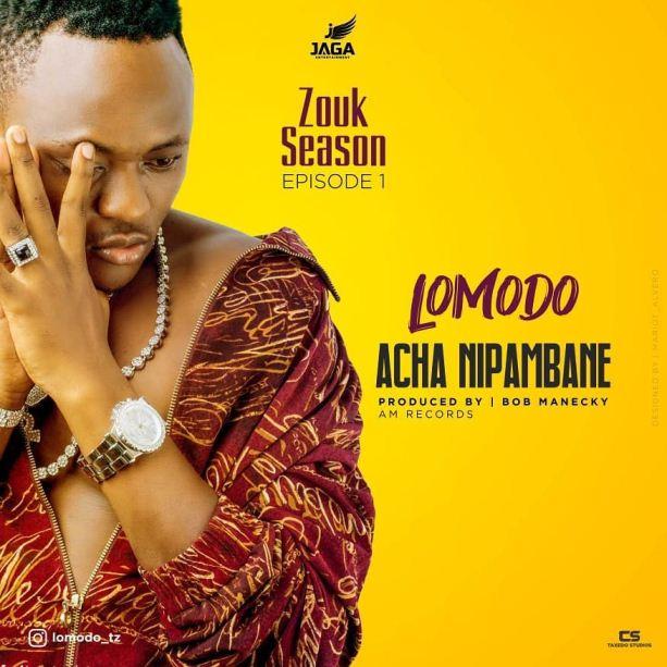 Lomodo - Acha Nipambane