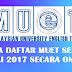 Borang Pendaftaran MUET Julai 2017 Online