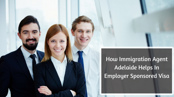 How Immigration Agent Adelaide Helps In Employer Sponsored Visa