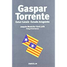 GASPAR TORRENTE: Estat Català - Estado Aragonés (DUX-CAT)