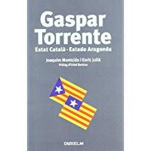 GASPAR TORRENTE: Estat Català - Estado Aragonés (DUX-CAT)