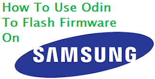 How To Use Odin To Flash Firmware