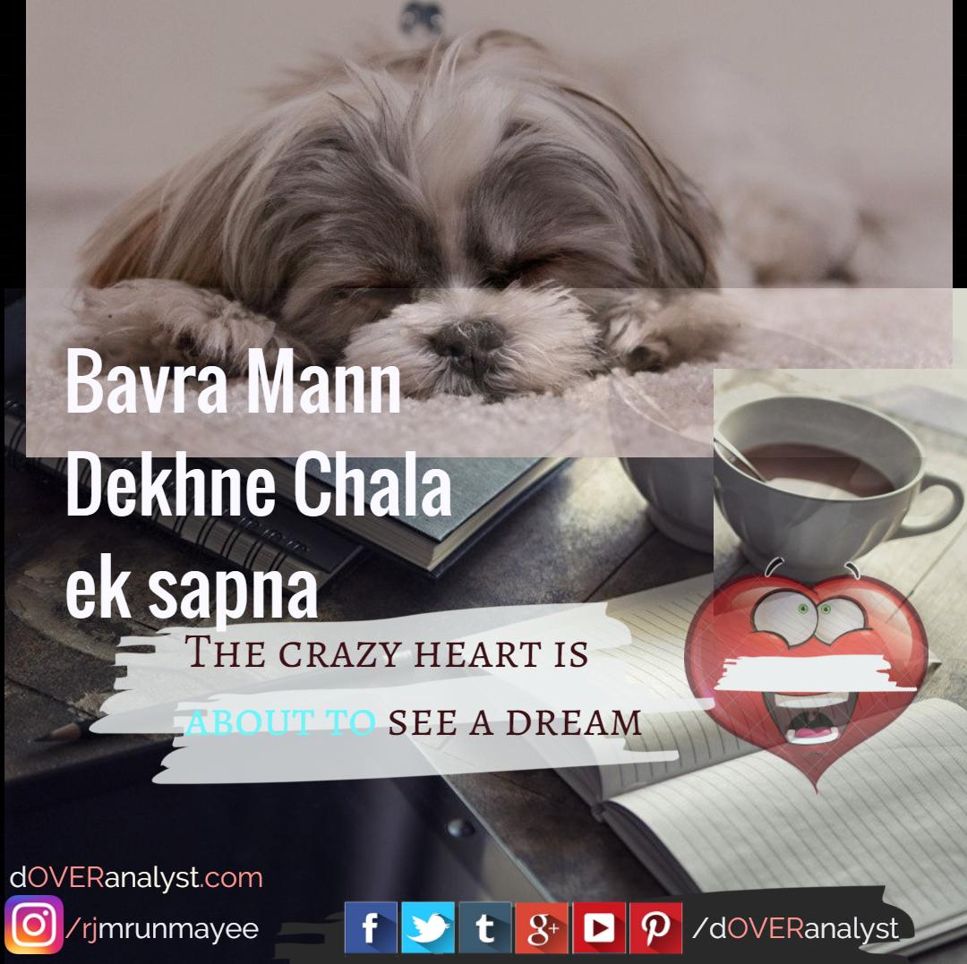 Lyrics: Baawra Mann Dekhne Chala Ek Sapna - smule.com