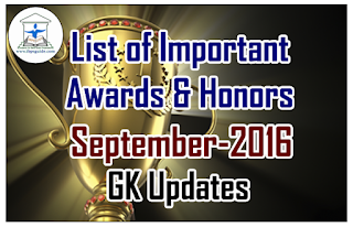 List of Important Awards and Honors- September 2016