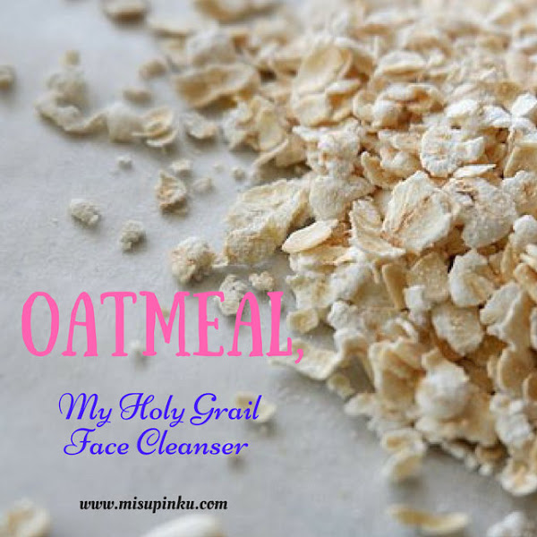 Oatmeal, My Holy Grail Face Cleanser