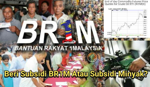 Beri Subsidi BR1M Atau Subsidi Minyak?
