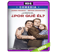 ¿Por que el? (2016) Web-DL 1080p Audio Dual Latino/Ingles 5.1