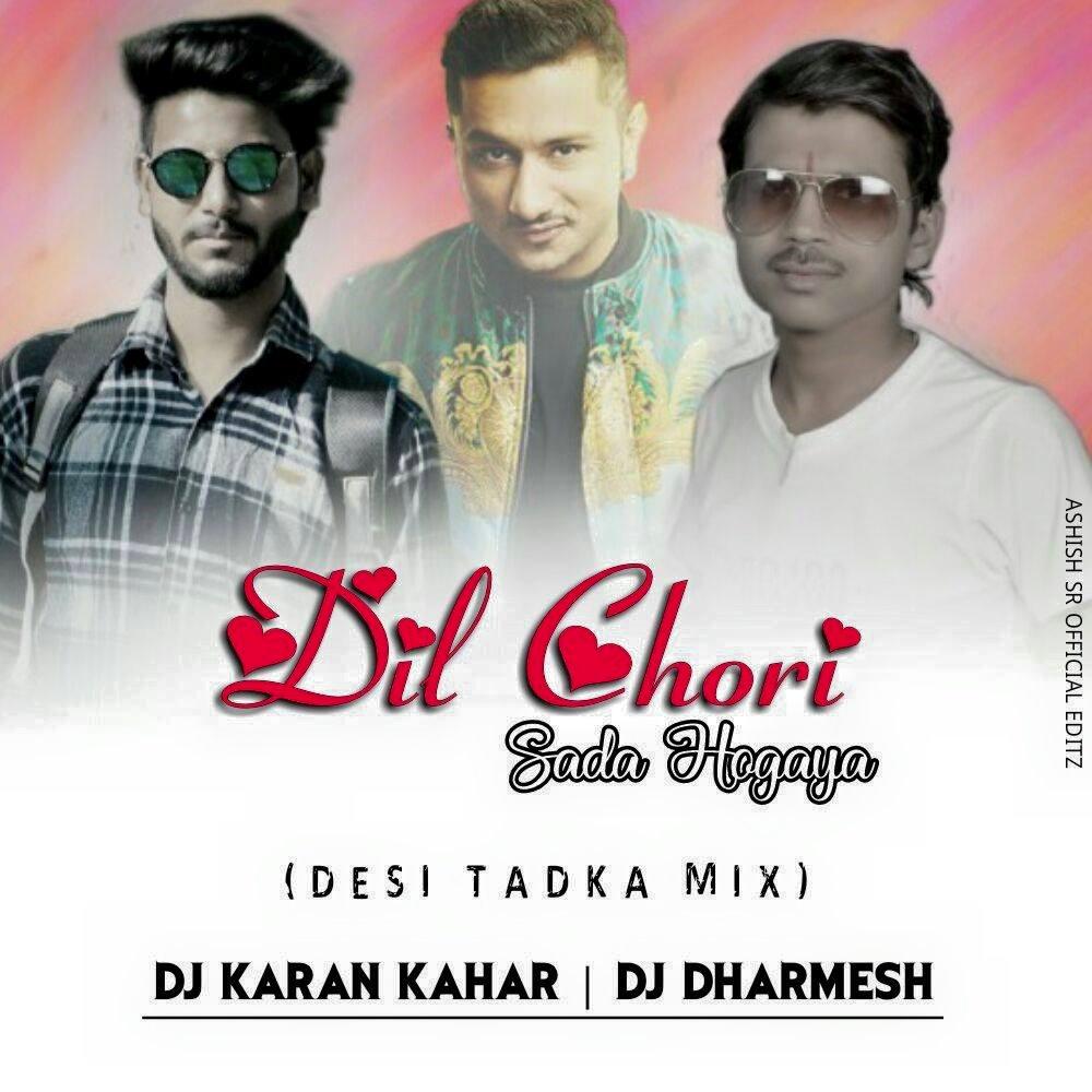 Download Sakhiyan: Dil Chori Sada ( Desi Tadka Mix ) Dj Karan Kahar & Dj