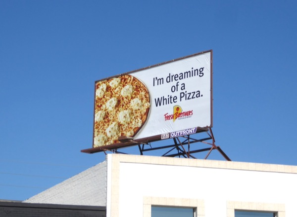White Pizza Fresh Brothers billboard