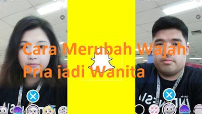 Merubah Wajah Pria jadi Wanita, dengan Menggunakan Filter Face Swap di Snapchat