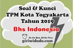 Download Soal dan Kunci TPMBK Kota Yogyakarta 2019 BAHASA INDONESIA