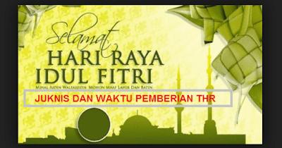 Juknis dan Waktu Pembayaran THR 2019 NOMOR 58/PMK.05/2019 Untuk PNS, Prajurit TNI, Anggota POLRI, dan Pejabat Negara