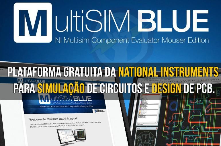 MultiSIM Blue - Plataforma gratuita da National Instruments para simulação de circuitos e design de pcb.