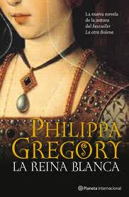 La Reina Blanca, Philippa Gregory