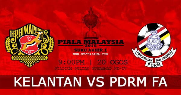 Piala Malaysia 2016 : Kelantan Vs PDRM