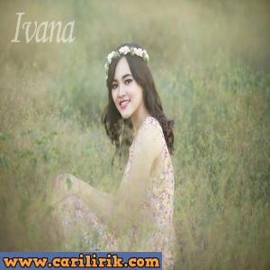 Ivana - Tak Pernah Sadar