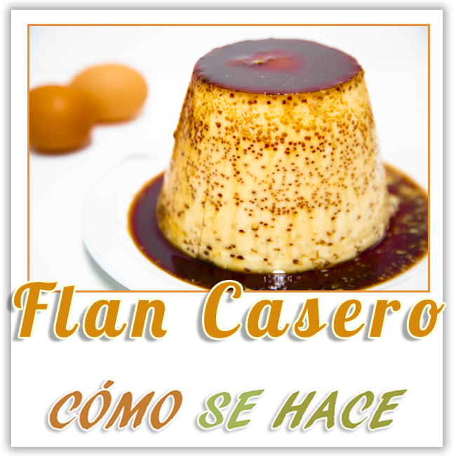 FLAN CASERO DE LECHE CONDESADA SIN HORNO