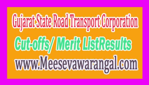 GSRTC (Gujarat State Road Transport Corporation)Result 2016 Declared Gujarat Traffic Inspector Cut-offs/ Merit List