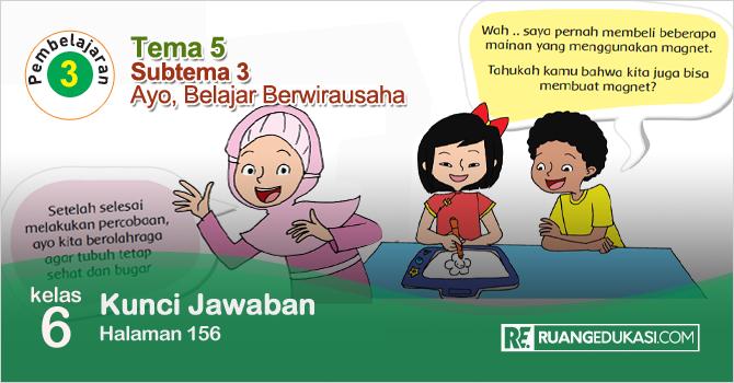 Kunci Jawaban Tematik Tema 5 Kelas 6 Halaman 156 Kurikulum 2013