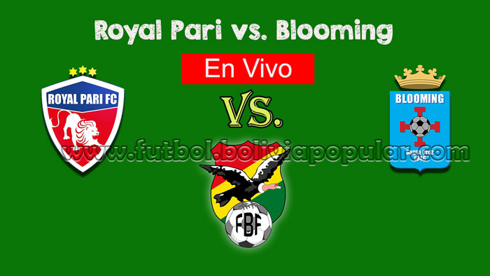 【En Vivo Online】Royal Pari vs. Blooming - Torneo Clausura 2018