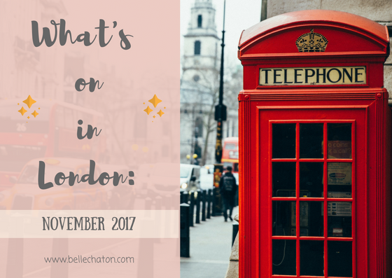 What's On In London November 2017