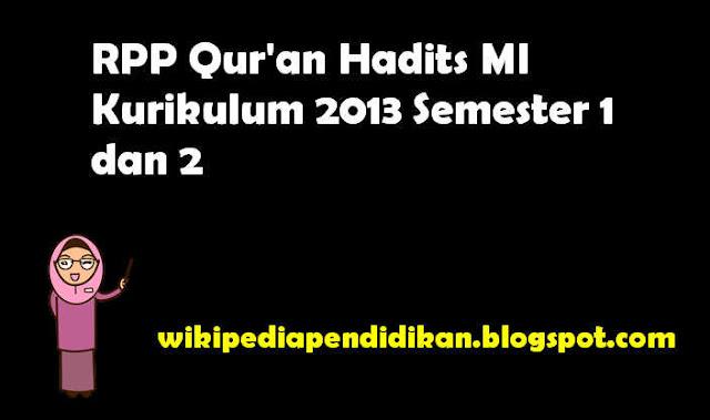 RPP Qur'an Hadits Kurikulum 2013 MI Kelas 1, 2, 3, 4, 5, 6 Semester 1 dan 2