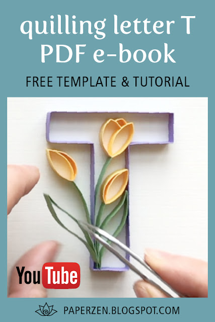 quilling letters monogram letter t tulip flower tutorial pattern