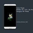 Cara Flash Xiaomi Redmi 3S / 3X / 3S Prime Dengan Mi Flash - AT.xyz
