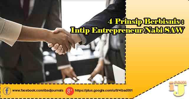 4 Prinsip Berbisnis : Intip Entrepreneur Nabi SAW