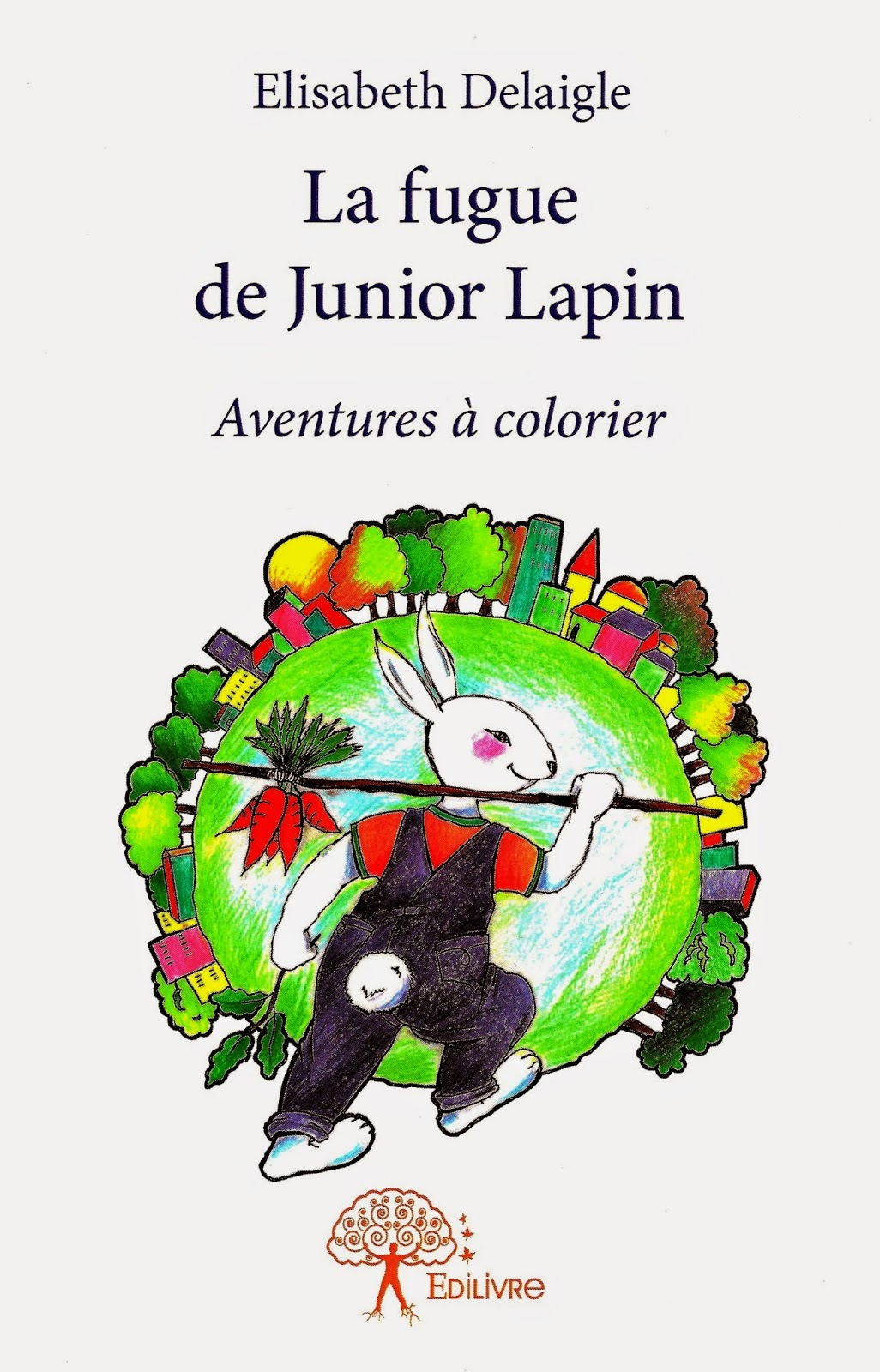 La Fugue de Junior Lapin / Elisabeth Delaigle