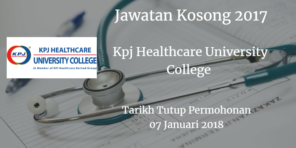 Jawatan Kosong Kpj Healthcare University College 07 Januari 2018