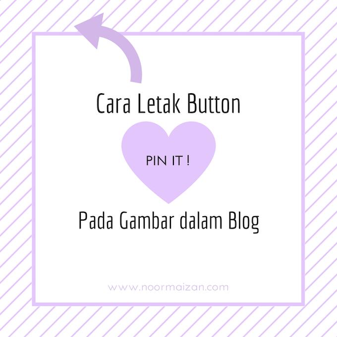 "Cara letak ""PIN-IT"" Button Pada Gambar dalam Blog"