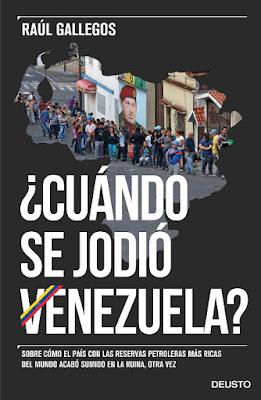 LIBRO - ¿Cuándo se jodió Venezuela? : Raúl Gallegos (Deusto - 27 Septiembre 2016) POLITICA & ECONOMIA Edición papel & digital ebook kindle Comprar en Amazon España