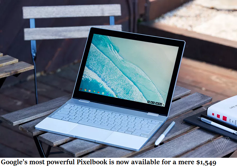 Google's most powerful Pixelbook is now available for a mere $1,549