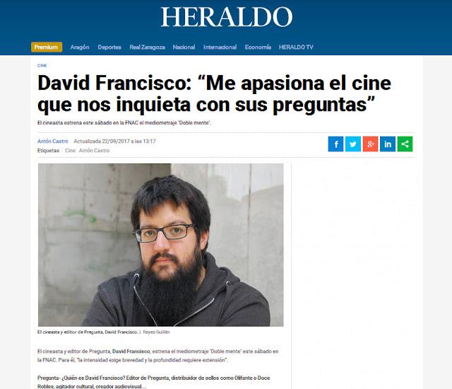 http://www.heraldo.es/noticias/ocio-cultura/2017/09/22/david-francisco-apasiona-cine-que-nos-inquieta-con-sus-preguntas-1197962-1361024.html