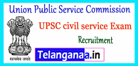 UPSC  Union Public Service Commission Civil Services Recruitment 2017-18 IAS IPS Notification Application