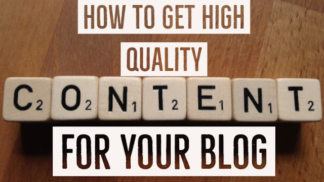 How to Get High-Quality Content for Your Blog