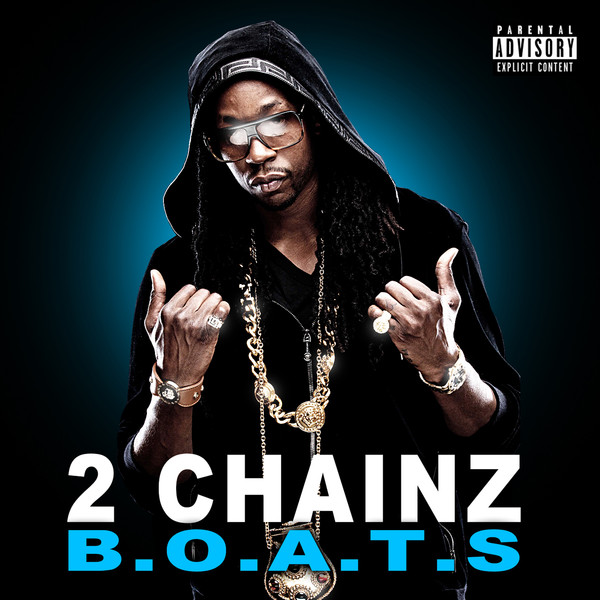 2 Chainz - B.O.A.T.S. Cover