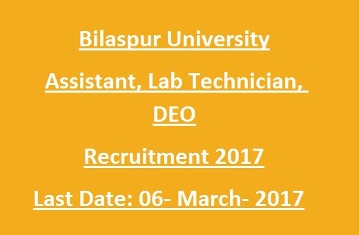 Govt Job Guru Online Recruitment Notification 2017: Bilaspur University DEO, Assistant Grade III, Peon, Lab Technician, Laboratory Attendant 53 Govt Jobs Recruitment