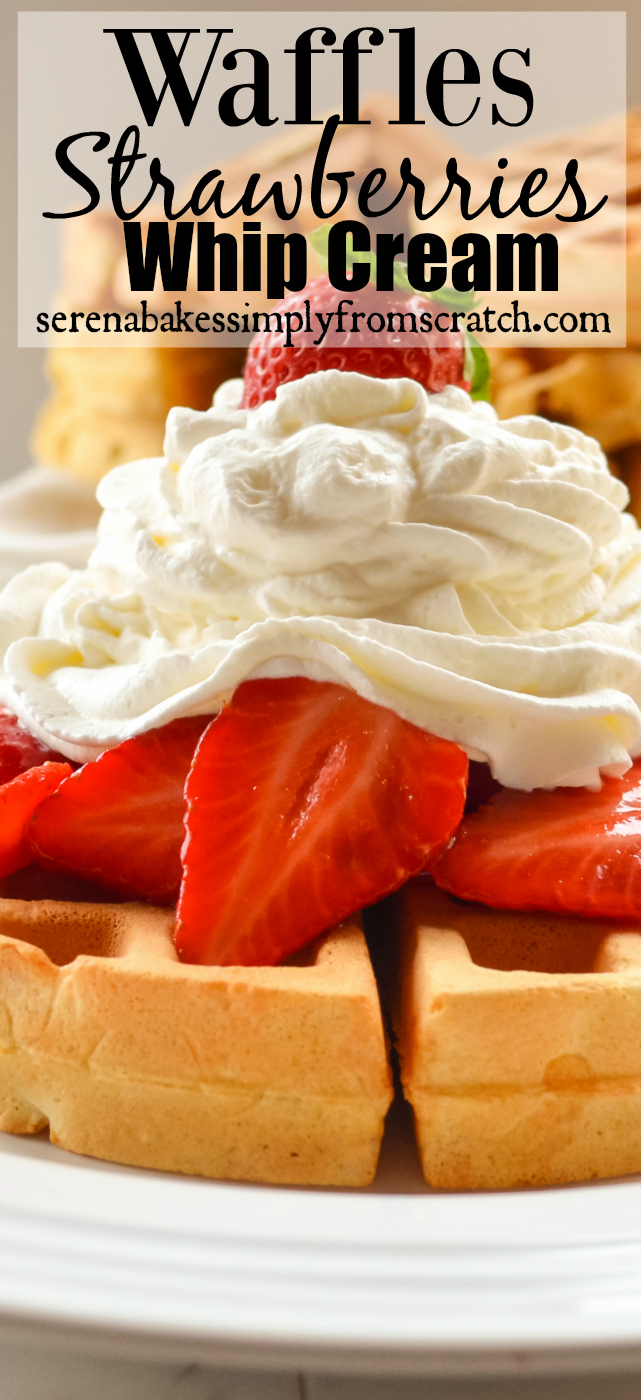 Waffles with Strawberries and Whip Cream the perfect breakfast to start the day!