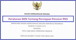 Peraturan BKN Tentang Masa Persiapan Pensiun PNS Terbaru