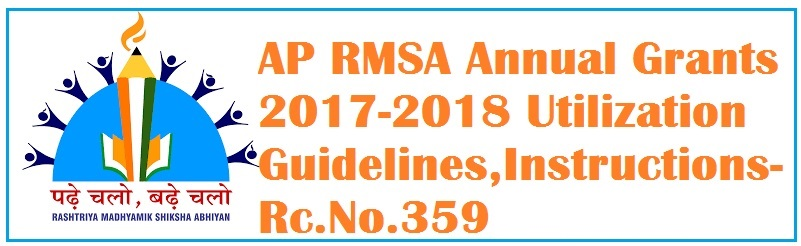 AP RMSA Annual Grants 2017-2018 Utilization Guidelines,Instructions As Per Rc.No.359
