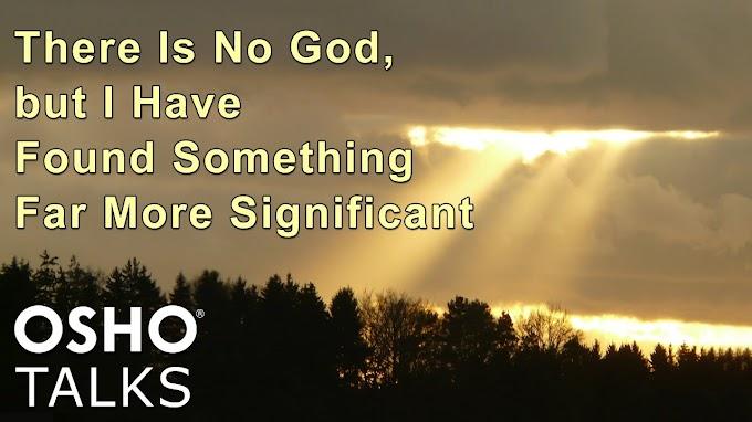 OSHOMEDITATION - No God!