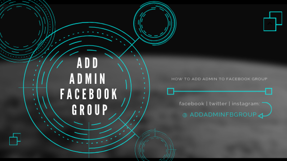 Add Admin To Facebook Group<br/>