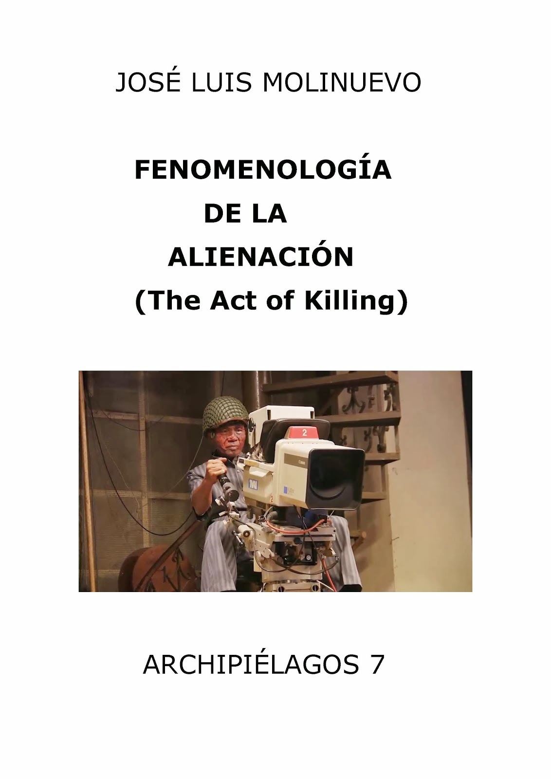 Fenomenología de la alienación. The Act of Killing